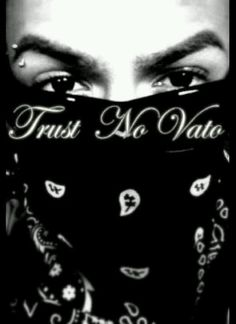 Trust No Vato