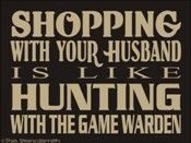 1660 - Shopping with your husband is like
