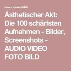 Ästhetischer Akt: Die 100 schärfsten Aufnahmen - Bilder, Screenshots - AUDIO VIDEO FOTO BILD