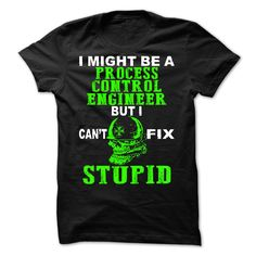 Awesome Shirt for Process Control Engineer! Get yours now!! Click the Add to Cart button to purchase!