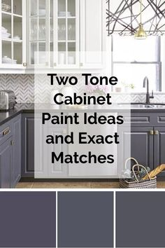 Grey and white two color kitchen cabinet color combination ideas and exact paint matches to benjamin moore, sherwin williams and behr