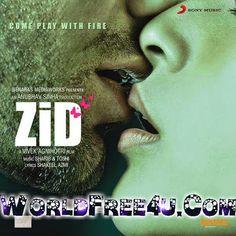 DOWNLOAD FREE MOVIES: Zid (2014) Hindi Movie WebRip