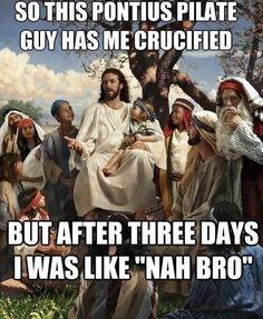 Christian humor , bro.