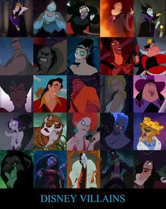 Disney Villains...  Queen Grimhilde, Ursula, Professor Ratigan, Claude Frollo, Maleficent, Lyle Tiberius Rourke, Shan Yu, Queen Narissa, Jafar, Queen of Hearts, Lady Tremaine, Gaston, Clayton, Helga Katrina Sinclair, Govenor Ratcliffe, Yzma, Shere Khan, Madame Medusa, Hades, King John, Scar, Mother Gothel, Cruella de Vil, Doctor Facilier, & Captain Hook