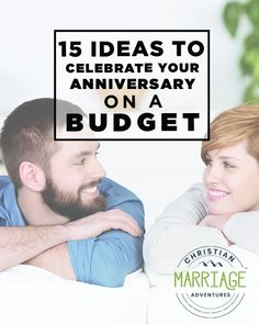 You can have a fun and special anniversary celebration on a budget! Here's how to celebrate your anniversary and save money on the festivities. || Christian Marriage Adventures #anniversary #anniversarydates #datenight #datenightideas #christianmarriageadventure