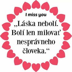 I Miss You, True Words, Motto, Truths, Humor, Writing, Quotes, Beautiful, Ideas