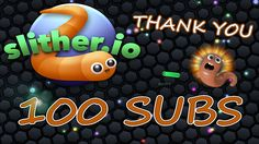 100 Sub Thank You!   Slither.io Gameplay   Worlds best player? I Wish!! :D Slither Io, I Wish, Best Player, The 100, Gaming, World, Wish, Videogames, Game