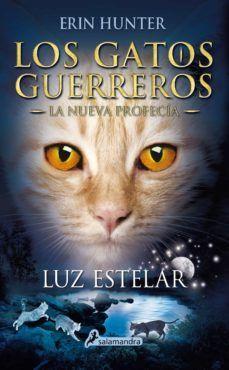 La Nueva Profecía Es La Segunda Saga De Los Gatos Guerreros Los Gatos Han Llegado Finalmente Al Que Será Su Nuevo Hogar Los Gatos Guerreros Gatos Guerreros
