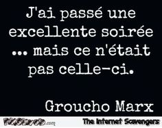 Humour made in France  Le rire Une arme contre la connerie  PMSLweb Groucho Marx, Words Quotes, Life Quotes, Sayings, You Are The Sun, Love You, Image Citation, Lol, French Quotes