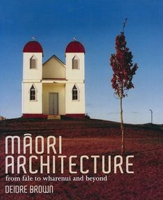 Maori Architecture – From fale to wharenui and beyond Contemporary Architecture, Art And Architecture, Maori Art, School Architecture, Book Design, New Zealand, Urban, Explore, Mansions