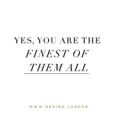 Getting ready for a big weekend? Just remember that yes you're the finest of them all  - To shop for our beauty products click the link in the bio @regimelondon or go to www.Regime.London