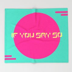 Buy The Saturn Series: If You Say So Throw Blanket by LaSegunda. Worldwide shipping available at Society6.com. Just one of millions of high quality products available.
