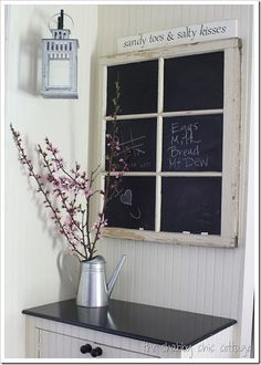 chalkboard old window. You guys may have already done this.  Just thought of you when I saw it.  Could even add a small window box under it to hold chalk and eraser or dried flowers.