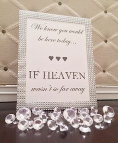 Bling Wedding We Know You Would Be Here Today If Heaven Wasn't So Far Away Sign,Thank You Sign,Wedding Gratitude Sign,Bling Favor Sign,Luxury Sign,Glamour Sign,Bling Bridal Shower Sign,Bling Sweet 16 Sign,Bling Baby Shower Sign,Bling 1st First Birthday Party Sign,Winter Wedding Sign,Bar Sign,Heaven Wedding Memorial Sign,In Loving Memory Sign