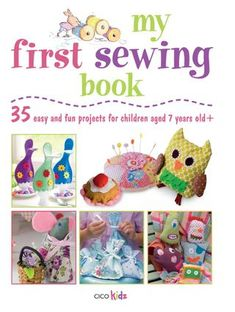 My First Sewing Book: 35 Easy and Fun Projects for Children Age 7 Years Old + (Cico Kidz) Book Projects, Fun Projects, Sewing Projects, Sewing Ideas, Sewing Kits, Stuffed Animal Bean Bag, Felt Cupcakes, Crafts For Kids, Arts And Crafts
