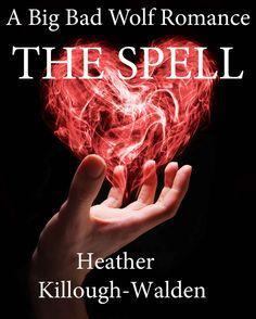 Amazon.com: The Spell (The Big Bad Wolf Series) eBook: Heather Killough-Walden: Books