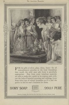 1918 Ivory Soap Ad Wedding Gifts and the Bridal Shower..use Ivory on all of them ad urges.