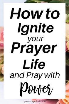 How to Pray with Power (with Free Prayer Printables)