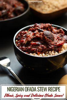 How to Make Ofada Stew (Nigerian Ofada Sauce Recipe) - close up of bowl of ofada rice and stew Nigerian Stew, Nigerian Food, African Stew, West African Food, Sauce Recipes, Meat Recipes, Chili Recipes, Brunch Recipes, Casserole Recipes