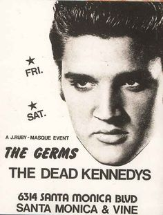 The Germs and the Dead Kennedys