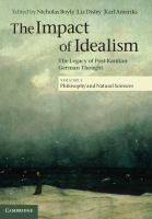 The impact of idealism : the legacy of post-Kantian German thought. General editors Nicholas Boyle and Liz Disley, edited by Karl Ameriks. Volume Philosophy and natural sciences Classmark: (also available as an ebook) Science And Nature, New Books, Philosophy, Audiobooks, German, This Book, Thoughts, Feelings, Reading