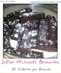 Julian Michaels' Brownies...make a few tweaks, which ended up making the brownies lower calorie than the original recipe. Did half brown sugar, half honey. Increased cocoa to 1/2 cup. Doubled baking powder and soda. Used I apple (processed) instead of applesauce. Omitted the oil and instead used 1/4 t. vinegar, 1/3 cup buttermilk, and 1/3 cup coffee. I topped the whole dish off with 2 T. chocolate chips and powdered sugar.