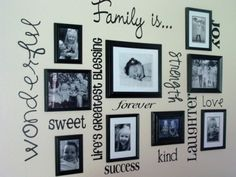 I think this is what I need to do in our family room above our TV with family pictures!!