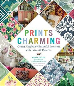 Prints Charming by Madcap Cottage: Create Absolutely Beautiful Interiors with Prints & Patterns: John Loecke, Jason Oliver Nixon: 9781419726644: Amazon.com: Books