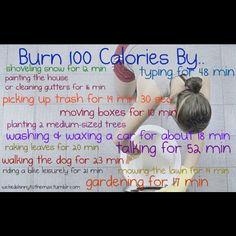 Burn 100 calories.