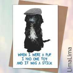When I Were A Pup Funniest Birthday Cards £3.25 - Free UK Delivery #BirthdayCards #FunnyCards http://limalima.co.uk/product/when-i-were-a-pup/