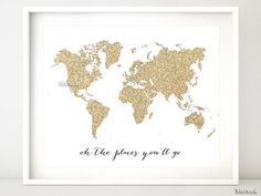 "Instant download 10x8"" Printable world map, golden glitter map print, travel poster, nursery wall art ""oh the places you'll go""-gp015- pdf by blursbyaiShop, $4.90"
