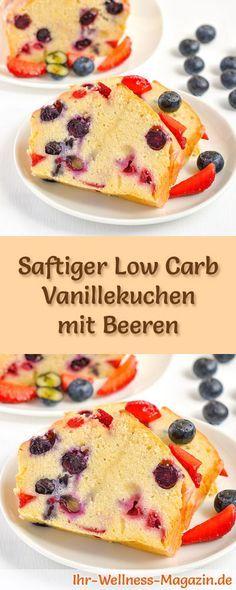 Rezept für Low Carb Vanillekuchen mit Beeren: Der kohlenhydratarme, kalorienreduzierte Kuchen wird ohne Zucker und Getreidemehl zubereitet ... #lowcarb #kuchen #backen #zuckerfrei