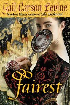 """""""Fairest (Enchanted, #3)"""" By: Gail Carson Levine; J Fiction - Levine http://find.minlib.net/iii/encore/record/C__Rb2427642"""
