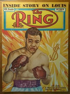 Antique Vintage Joe Louis Boxing Magazine October 1950 The Ring Champion Rare authentic Shippin Sugar Ray Robinson, Boxing Posters, Boxing History, Joe Louis, Art Rules, Vintage Box, Vintage Sport, Man Cave Home Bar, Boxing