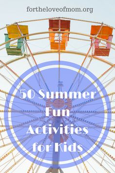 50 Fun Summer Activities for Kids | Summer Bucket List Ideas | Fun Things to Do With Kids | Summer Fun | Family Night Activities www.fortheloveofmom.org