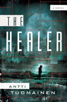 The Healer: by Antti Tuomainen