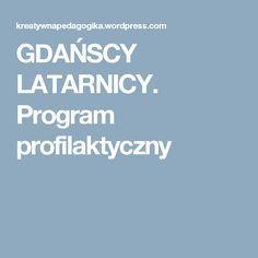 GDAŃSCY LATARNICY. Program profilaktyczny