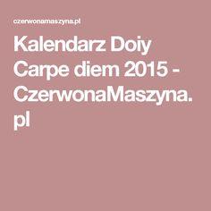 Kalendarz Doiy Carpe diem 2015 - CzerwonaMaszyna.pl