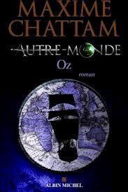 (1) Oz - Autre-Monde, tome 5 - Maxime Chattam - SensCritique