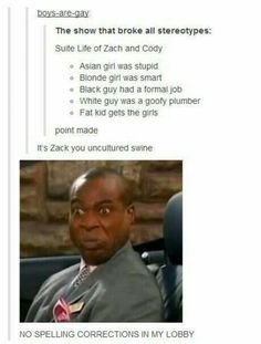 Hahaha - The Suite Life of Zack and Cody:. I prefer the Suite life on deck, though, its a great show. Funny Disney, Disney Love, Disney Pixar, Disney Facts, Disney Animation, Memes Humor, Jokes, My Tumblr, Tumblr Funny