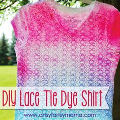"** DIY Lace Tie-Dye Shirt **  -- Using Lace as a ""Template"" & Spraying the Tie-Dye on using Spray Bottles -- (Link = http://www.artsyfartsymama.com/2013/08/diy-lace-tie-dye-shirt.html )"