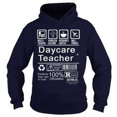 DAYCARE TEACHER - #band t shirts #funny t shirts for women. SIMILAR ITEMS => https://www.sunfrog.com/LifeStyle/DAYCARE-TEACHER-113746108-Navy-Blue-Hoodie.html?id=60505