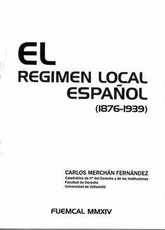 El régimen local español (1876-1939) / Carlos Merchán Fernández. - 2014