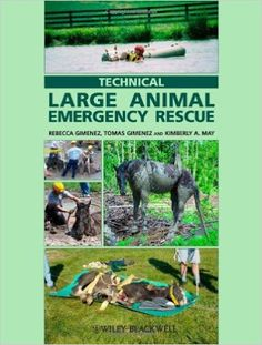 Riding & Writing...: Technical Large Animal Emergency Rescue by Dr. Reb...