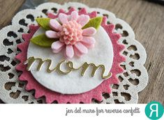 Pretty Pin by Jen del Muro for Reverse Confetti. Confetti Cuts: Flowers for Mom. Die cut using felt. Flowers For Mom, Paper Craft Making, Hand Stamped Cards, Felt Brooch, Diy Pins, Quick Cards, Confetti, Embellishments, Paper Crafts