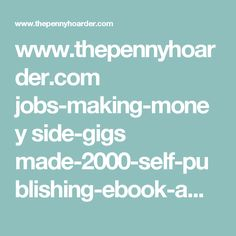 www.thepennyhoarder.com jobs-making-money side-gigs made-2000-self-publishing-ebook-amazon