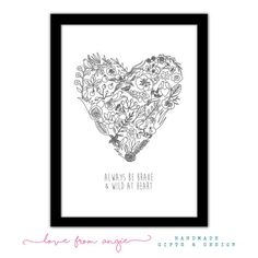 Always Be Brave And Wild At Heart - Typography Framed A4 Print - grey birds…