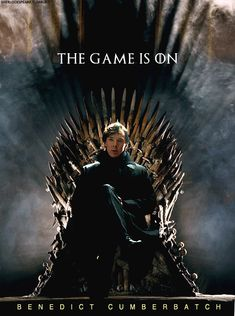 He is deserved to the Iron Throne. Yes... 'Benedict Cumberbatch the King of the Andals and the First Men, Lord of the Seven Kingdoms , Protector of the Realm.', this suits him well.