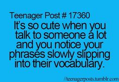 Teenager posts. This has happened to me before...