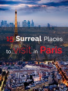 15 Surreal Places in Paris. I list some amazing locations to add to your adventures. Be Prepared To Be A Little Freaked Out. Do not hesitate to share to your friends http://www.talkinfrench.com/15-surreal-places-paris/